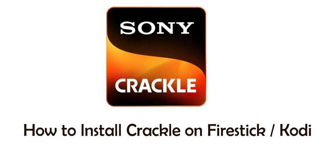 How to Install Crackle for Firestick / Kodi [2021]