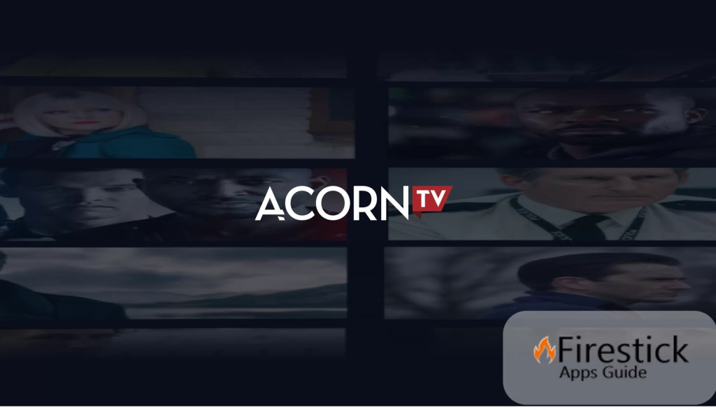 Acorn TV on Firestick / Fire TV