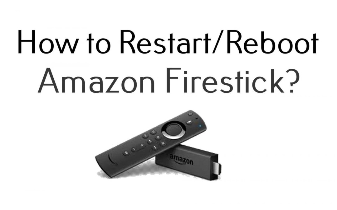 How to Restart or Reboot Amazon Firestick/Fire TV