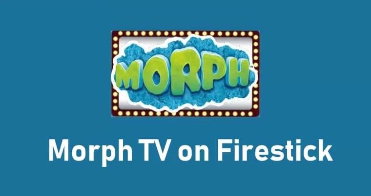 morph tv firestick