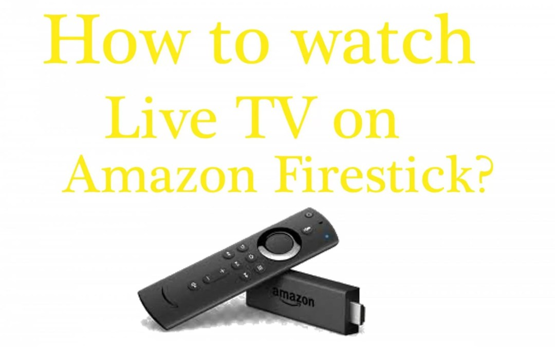 How to Watch Live TV on Firestick? Best Live TV Apps