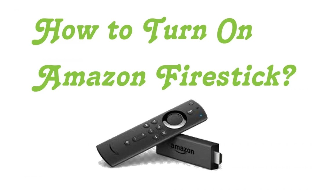 How to Turn On Amazon Firestick?