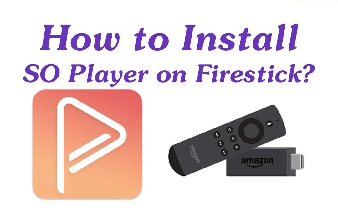 Install So Player App on Firestick