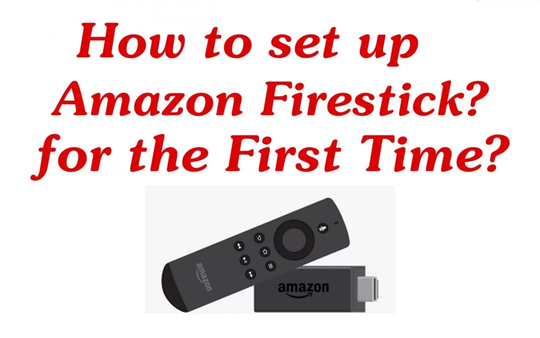 How to Set Up Amazon Firestick For the First Time