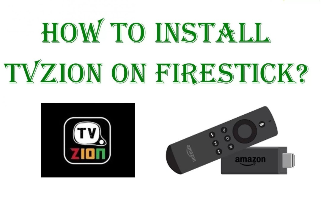 How to Install TVZion on Amazon Firestick / Fire TV