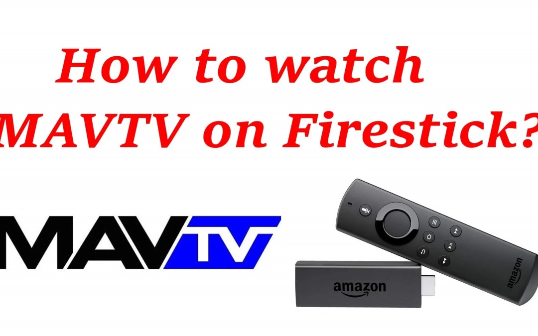 Watch MAVTV on Firestick