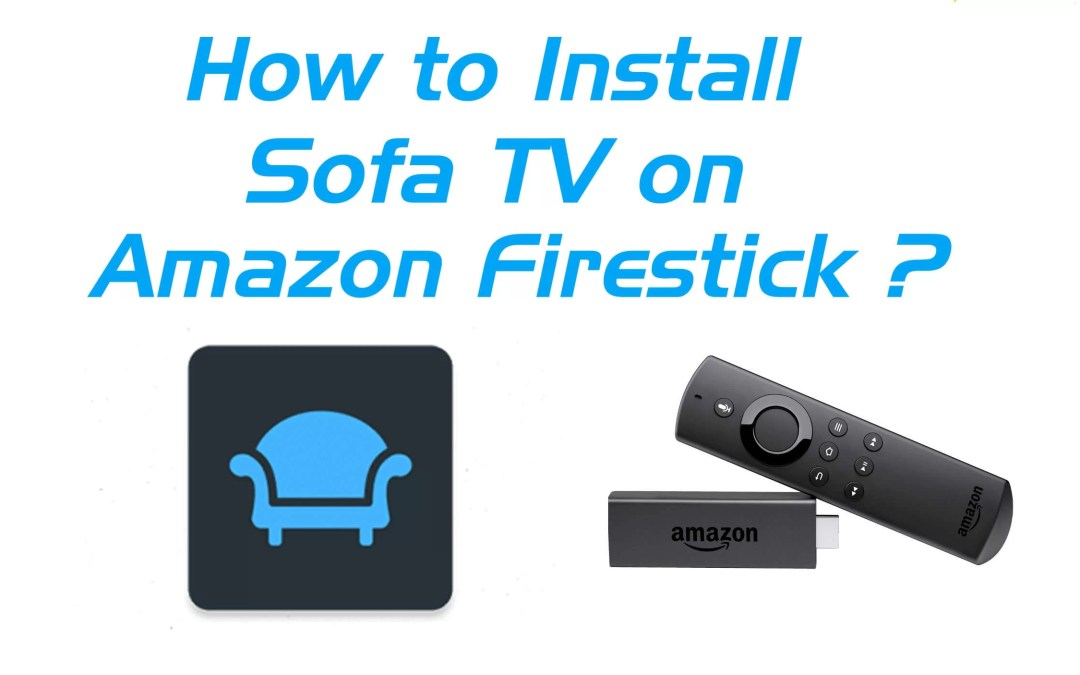 How to Install Sofa TV on Firestick / Fire TV?