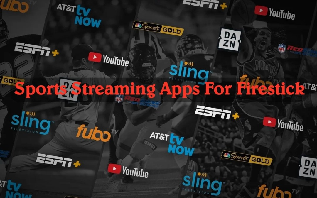 Best Sports Streaming Apps for Firestick