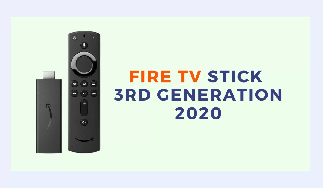 Fire TV Stick – 3rd Gen (2020) Review: With Alexa Voice Remote