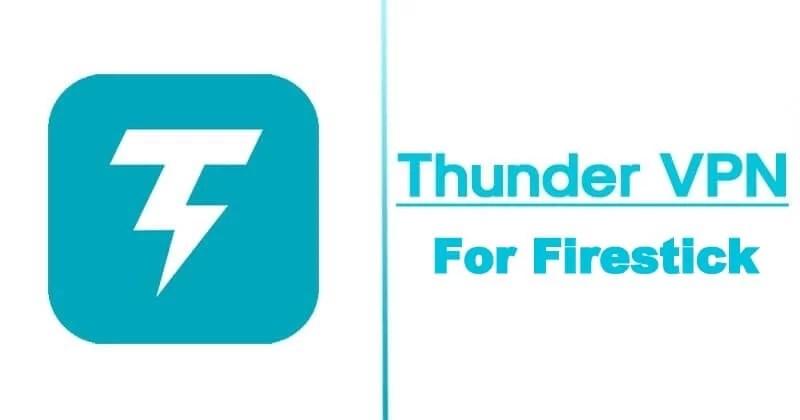 How to Get Thunder VPN for Firestick   Best Free VPN