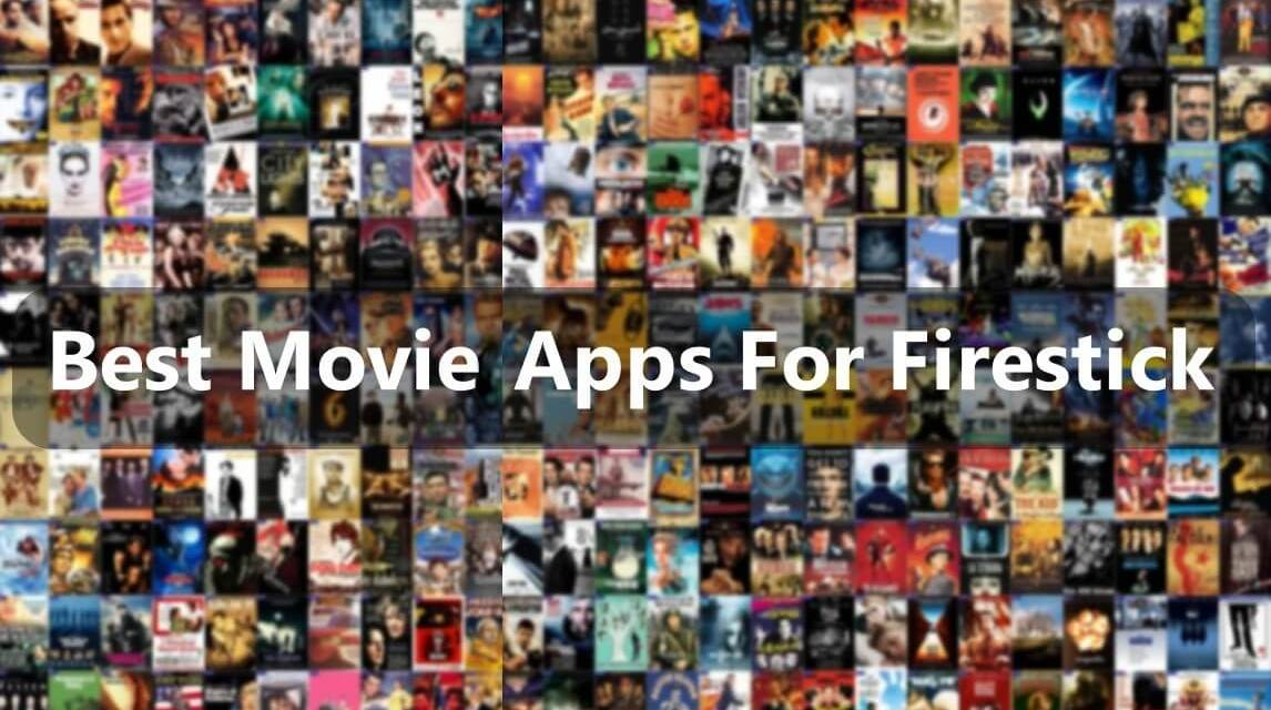 21 Best Movies Apps For Firestick [Updated 2019] Stream Unlimited Free Movies & TV