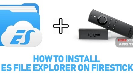 How to Install ES File Explorer for Firestick / Fire TV [2019] Instantly