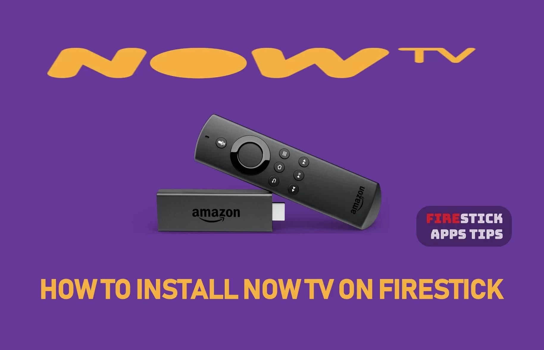 How to Download and Install NOW TV on Firestick [2019] - Firesticks
