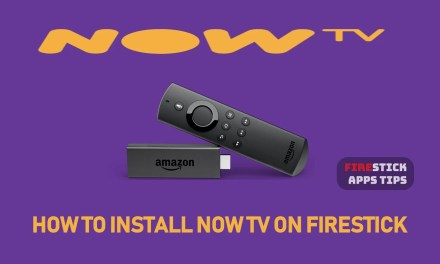 How to Download and Install NOW TV on Firestick [2019]