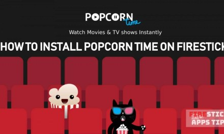 How to Download and Install Popcorn Time on Firestick / Fire TV [2019]