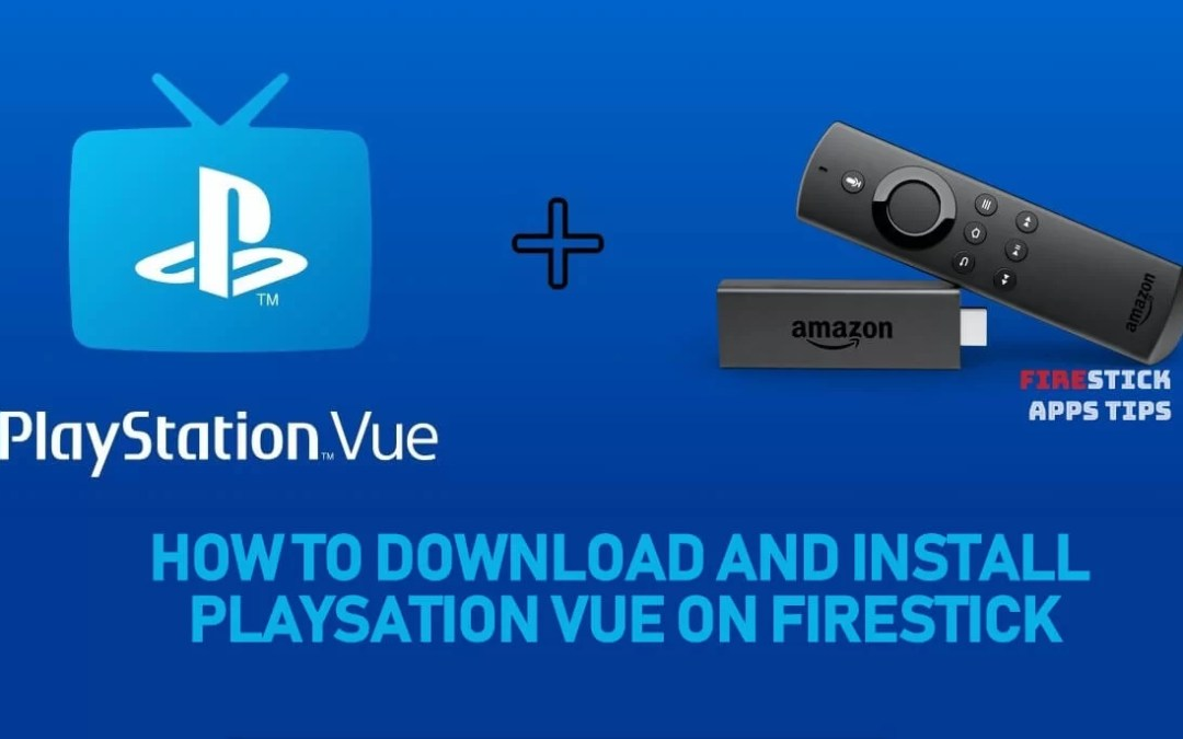 How to Download & Install PlayStation Vue on Firestick [2020]