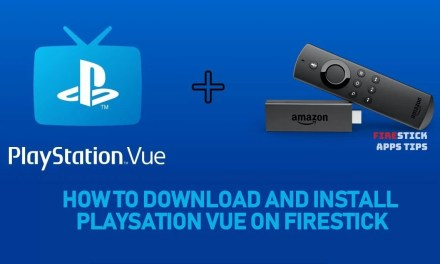 How to Download & Install PlayStation Vue on Firestick [2019]