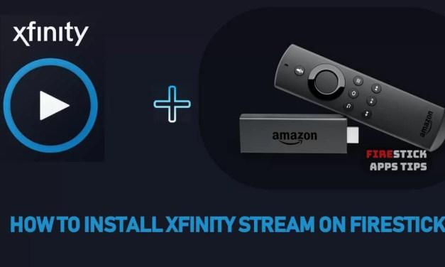 How to Install Xfinity Stream on Firestick [2020]