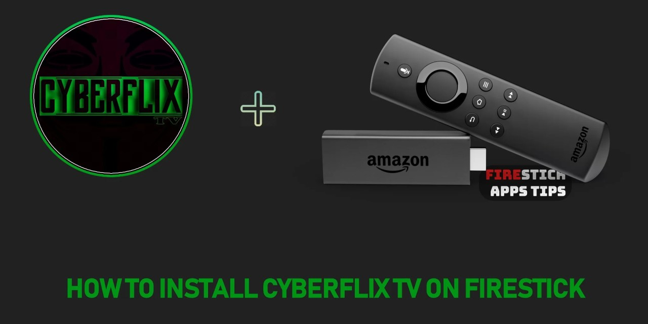 How to Download & Install CyberFlix TV on Firestick [2019