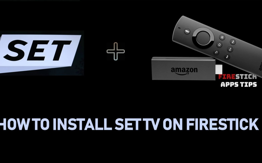 How to Install Set TV IPTV on Firestick / Fire TV [Working 2019]
