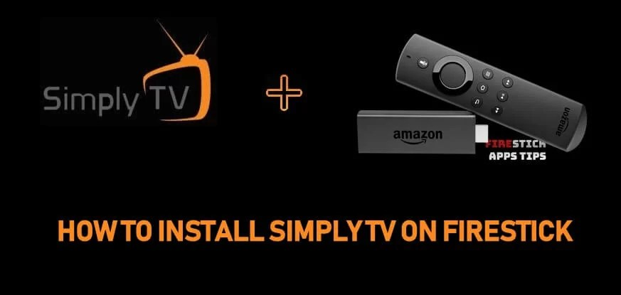 How to Install Simply TV IPTV on Firestick [2019