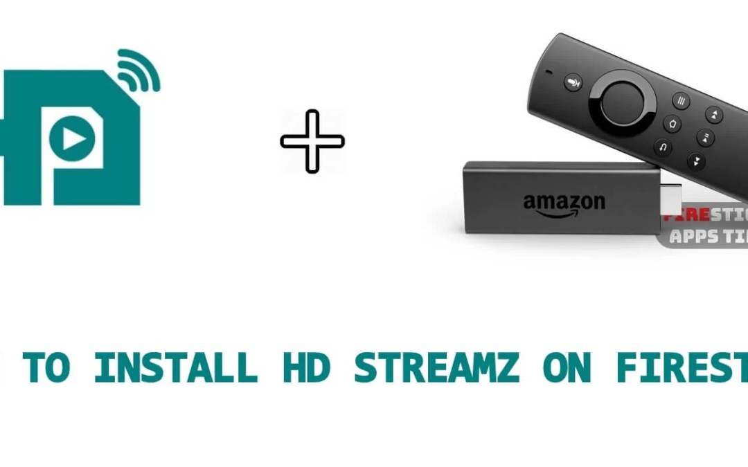 How to Download & Install HD Streamz on Firestick [2019]
