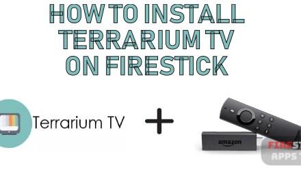 How to Install Terrarium TV on Firestick [2019]