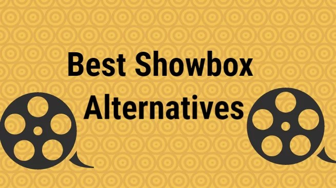 11 Best Showbox Alternatives for Unlimited Movies / TV Shows [2019]