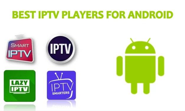 Top Best IPTV Players for Android [August 2019]