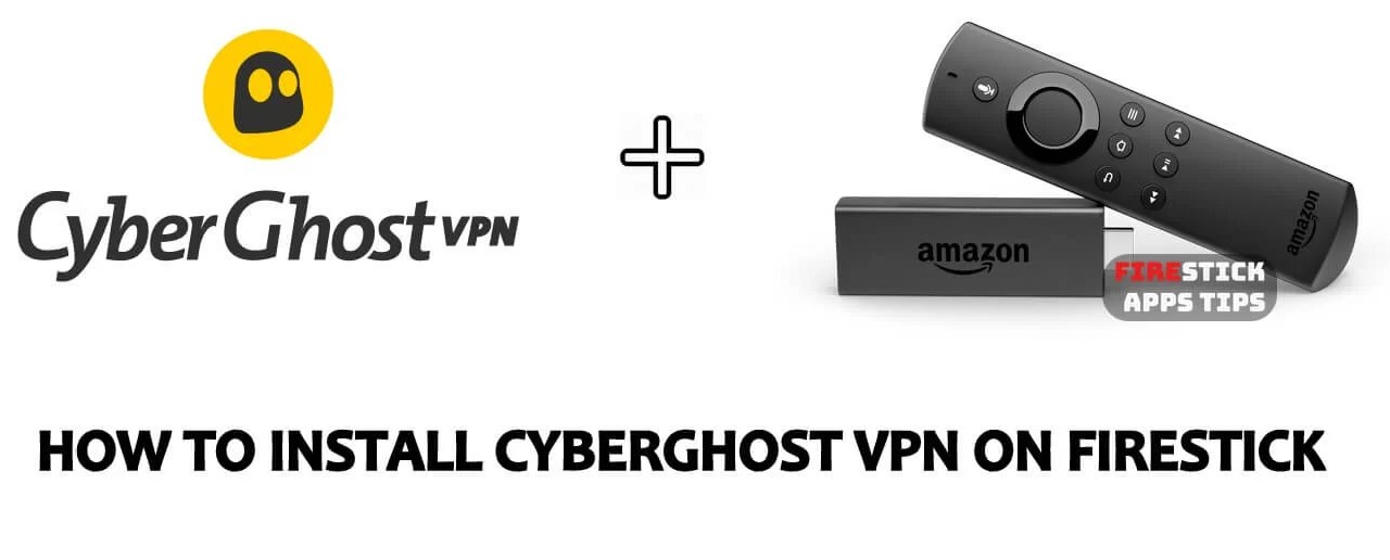 How to Install CyberGhost VPN for Firestick / Fire TV