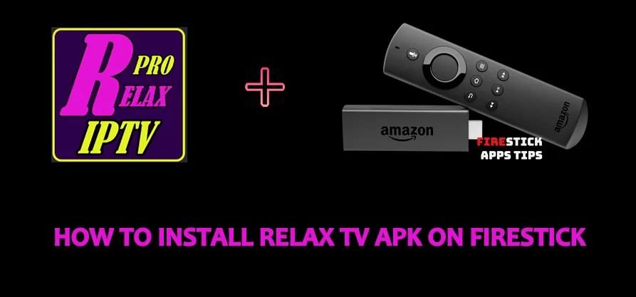 How to Install Relax TV Apk on Firestick [2019] - Firesticks
