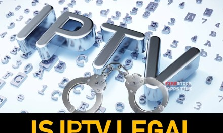Is IPTV Legal? Things to Know Before Making an IPTV Subscription