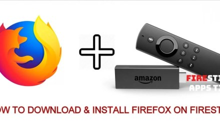 How to Download & Install Mozilla Firefox on Firestick / Fire TV [2019]