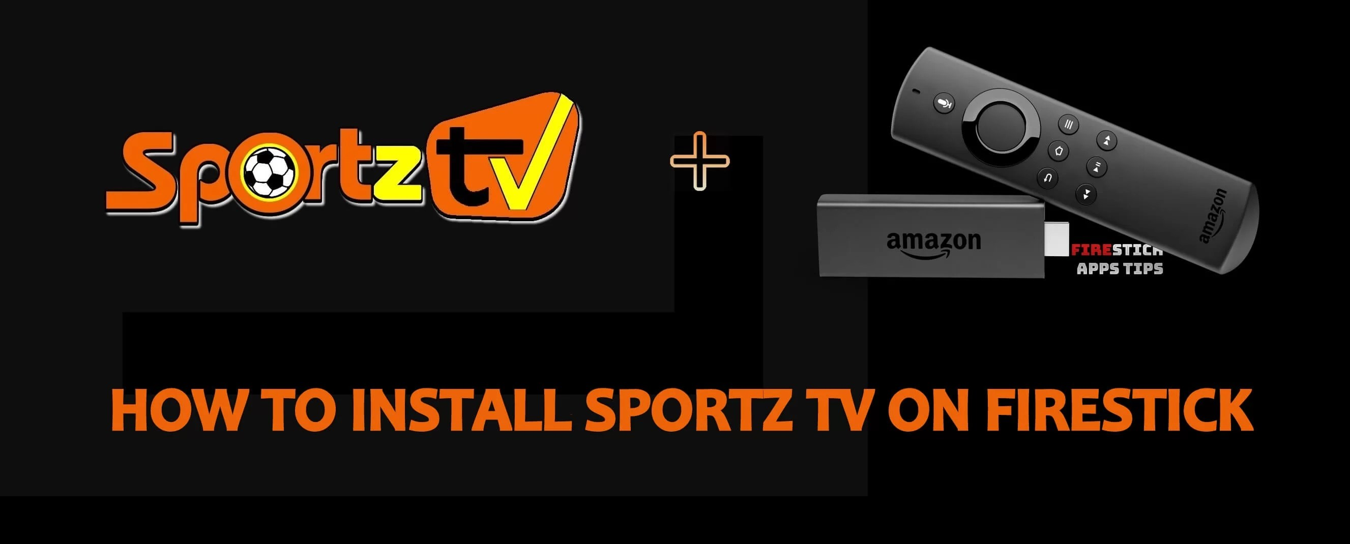 How to Install Sportz TV IPTV on Firestick / Android TV Box [2019]