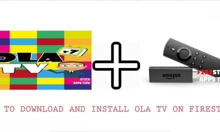 How to Download and Install OLA TV Apk on Firestick [2019]