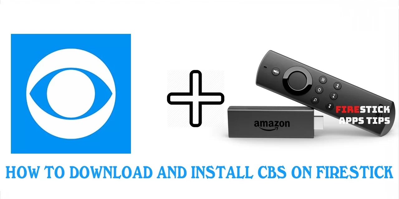 How to Download and Install CBS on Firestick [2019]