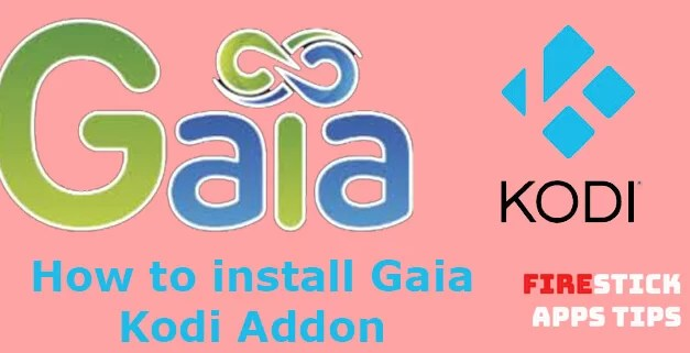 How to Install Gaia Kodi Addon for Ultimate Video Streaming [2019]