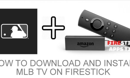 How to Download and Install MLB TV on Firestick [2019]