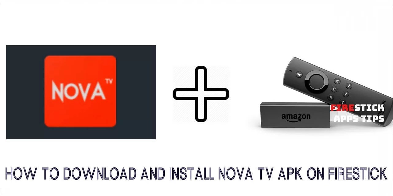 Best Apk For Firestick 2020.How To Download And Install Nova Tv Apk On Firestick 2019