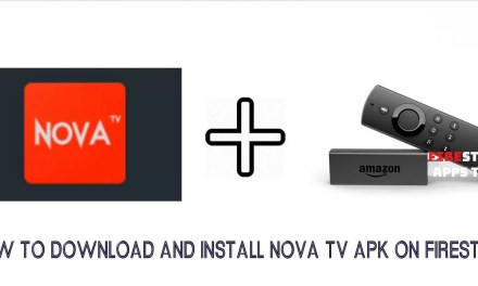 How to Download and Install Nova TV Apk on Firestick [2019]