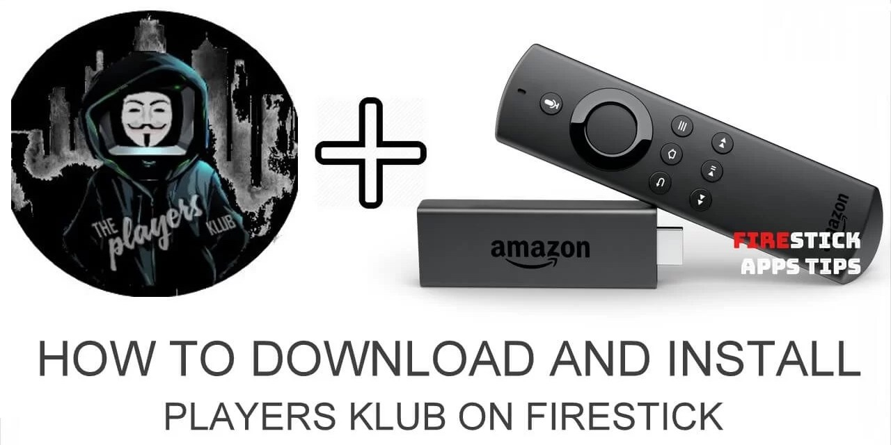 How to Download and Install Players Klub on Firestick [2019]
