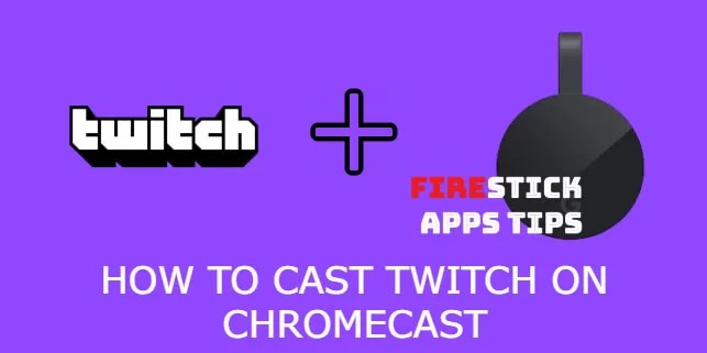 How to Cast Twitch on Chromecast [2019]