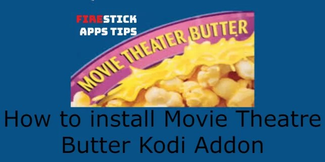 How to Install Movie Theatre Butter Kodi Addon [2019]