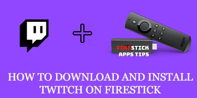 How to Download and Install Twitch on Firestick [2020]