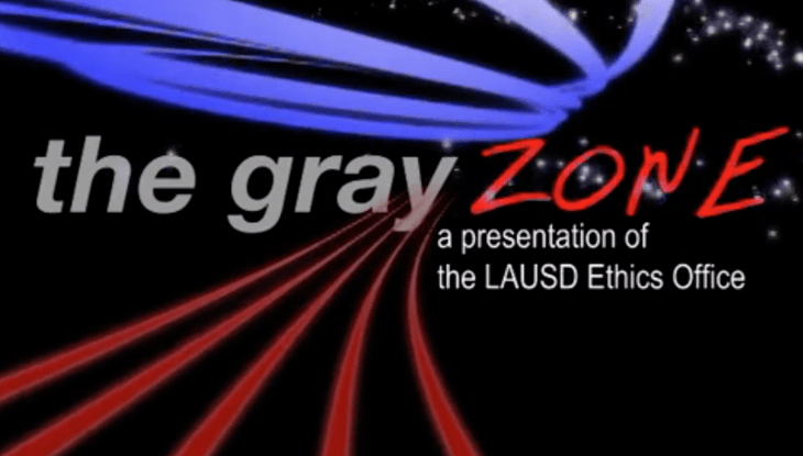 "LAUSD Concept Ethics Video—""The Gray Zone"""