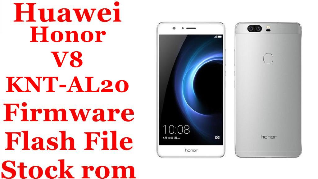 Huawei Honor V8 KNT-AL20 Firmware Flash File Download ...