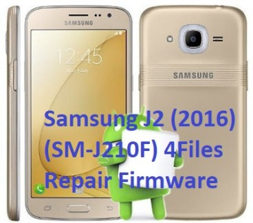 Samsung J2 (2016) (SM-J210F) 4Files Repair Firmware File ROM