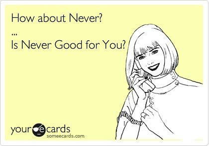 NeverGoodForYou