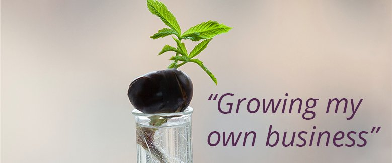 Growing my own business