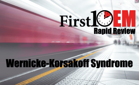 Wernicke-Korsakoff Syndrome rapid review